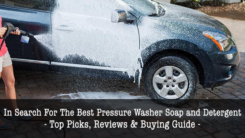 Best Pressure Washer Soap- Guide-2020