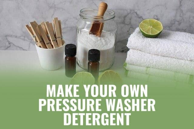 Make DIY Pressure Washer Detergent